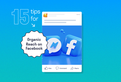 15 Essential Tips to Increase Your Organic Reach on Facebook.