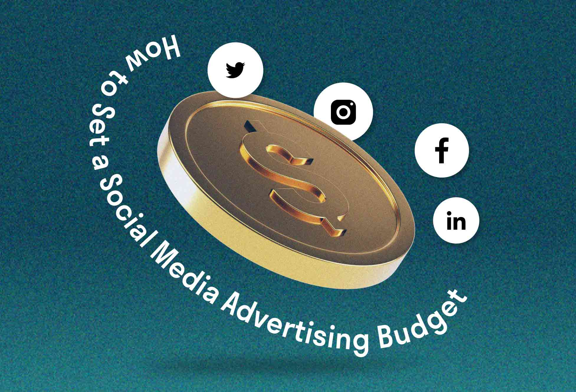 How to Set a Social Media Advertising Budget.